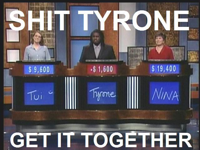 Shit Tyrone Get It Together