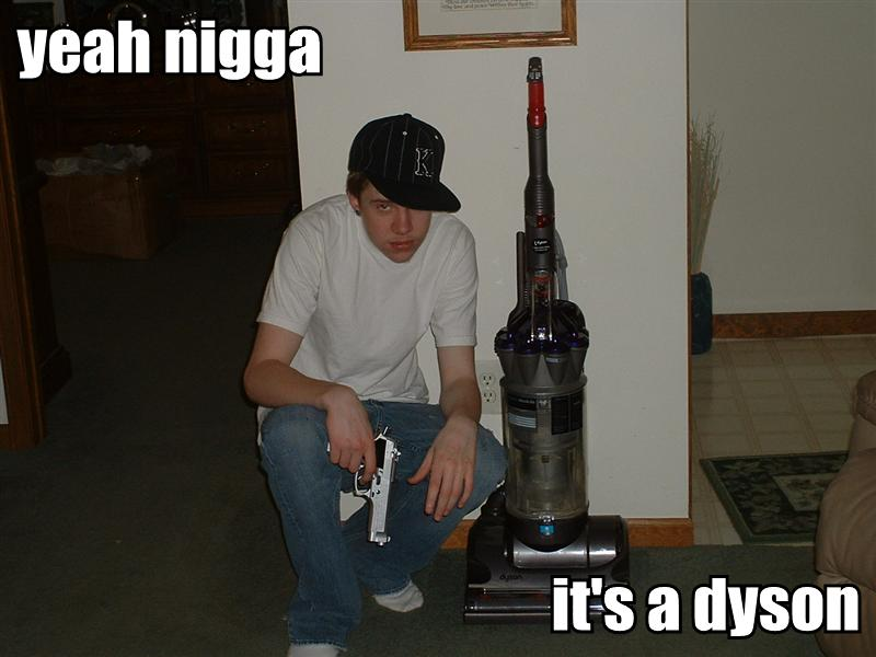 Yeah Its a Dyson