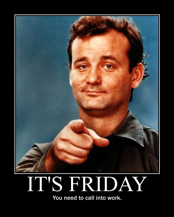 Bill Murray Friday Call Into Work