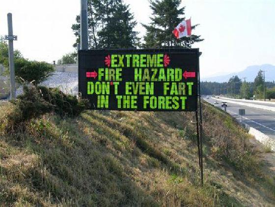 Extreme fire hazard dont even fart in the woods