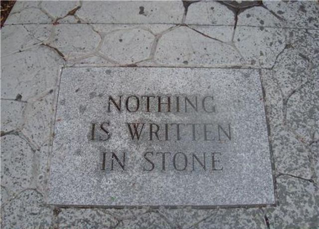 Nothing is Written In Stone Stone
