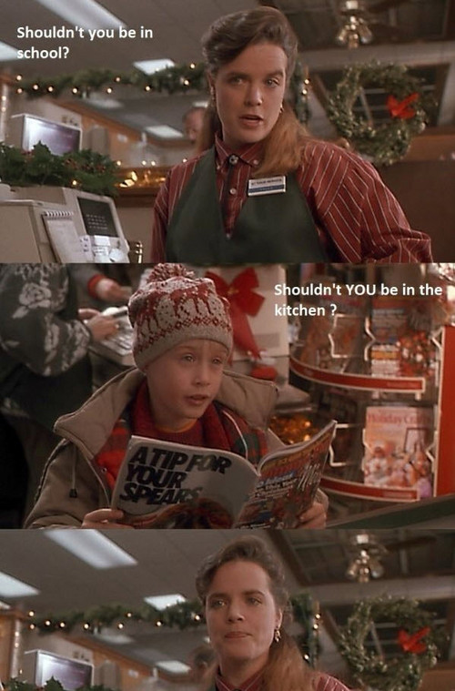 shouldnt you be in school home alone