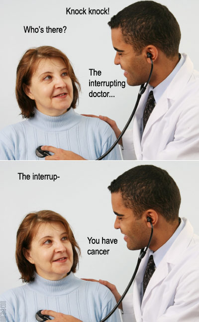 Knock Knock Interrupting Doctor You Have Cancer