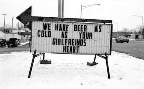 beer as cold as your girlfriend sign