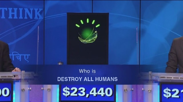 watson final jeopardy destroy all humans