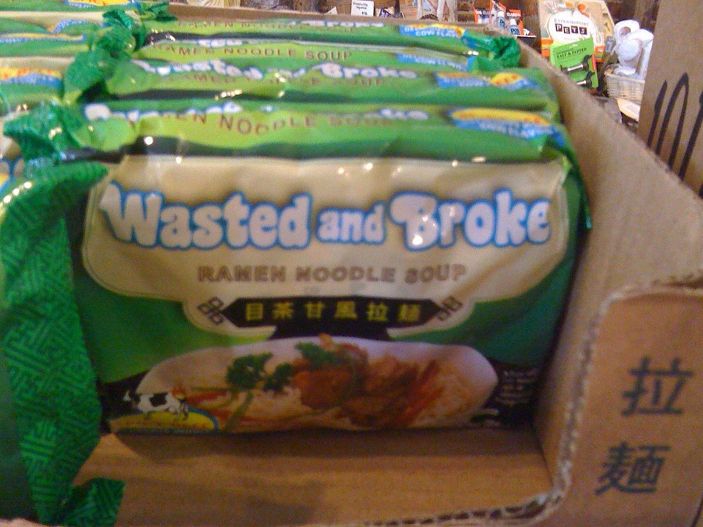 Wasted and Broke Ramen Noodle