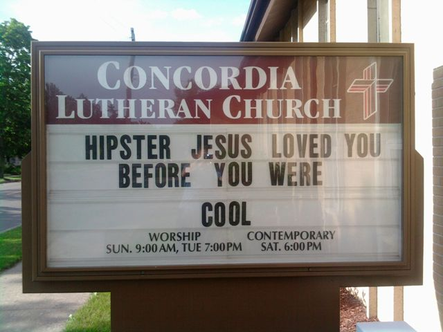 hipster jesus loved you before you were cool church sign