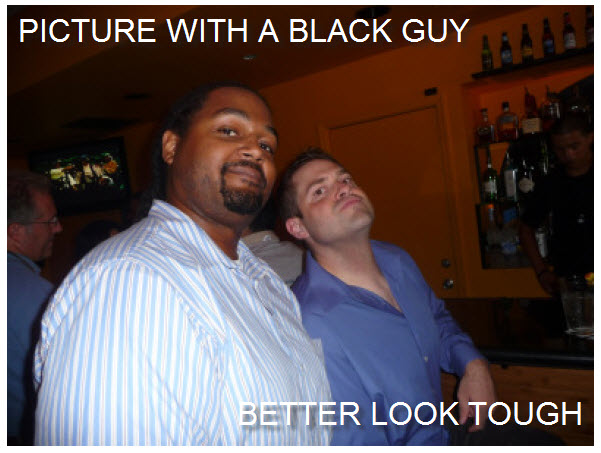 Picture With a Black Guy Better Look Tought