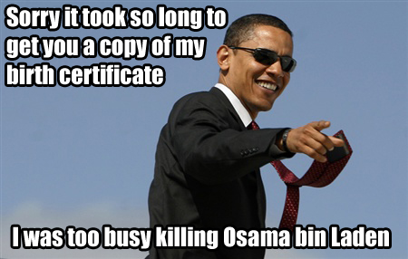 obama sorry about birth certificate busy killing bin laden